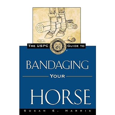 The USPC Guide to Bandaging Your Horse (United States Pony Club Guides)