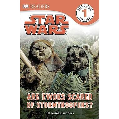 DK Readers: Star Wars: Are Ewoks Scared of Stormtroopers?