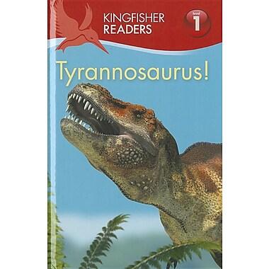 Kingfisher Readers L1: Tyrannosaurus (Kingfisher Readers. Level 1)