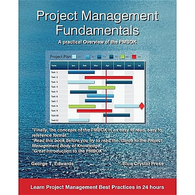 Project Management Fundamentals: A Practical Overview of the PMBOK