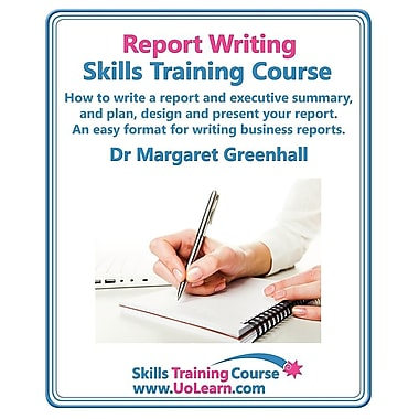 Report Writing Skills Training Course. How to Write a Report and Executive Summary