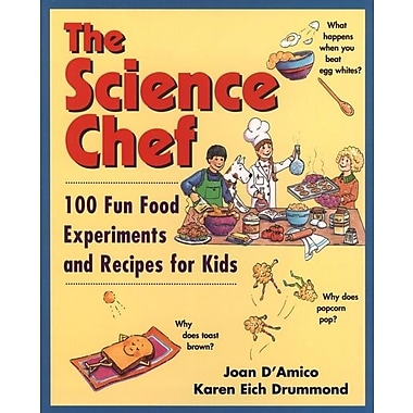 The Science Chef: 100 Fun Food Experiments and Recipes for Kids