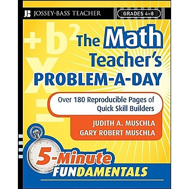 The Math Teacher's Problem-a-Day, Grades 4-8: Over 180 Reproducible Pages of Quick Skill Builders
