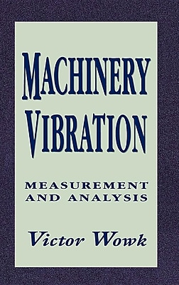 Machinery Vibration: Measurement and Analysis 358228