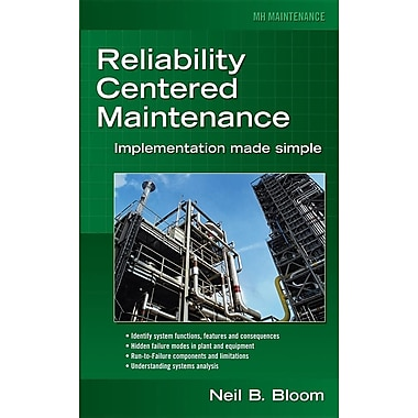 Reliability Centered Maintenance (RCM): Implementation Made Simple