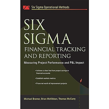 Six Sigma Financial Tracking and Reporting: Measuring Project Performance and P&L Impact