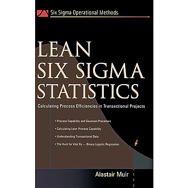Lean Six Sigma Statistics: Calculating Process Efficiencies in Transactional Project