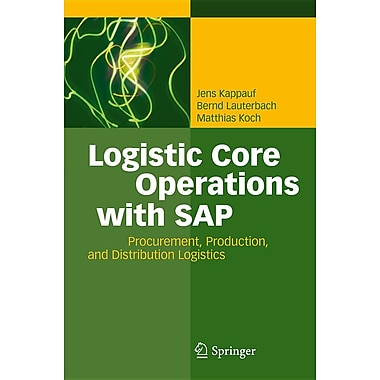 Logistic Core Operations with SAP: Procurement, Production and Distribution Logistics