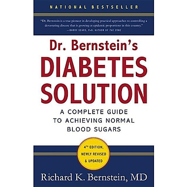 Dr. Bernstein's Diabetes Solution: The Complete Guide to Achieving Normal Blood Sugars