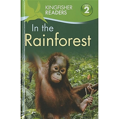 Kingfisher Readers L2: In the Rainforest