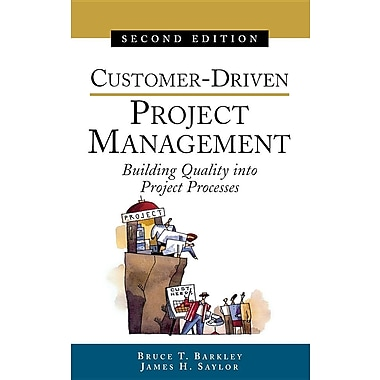 Customer-Driven Project Management: Building Quality into Project Processes