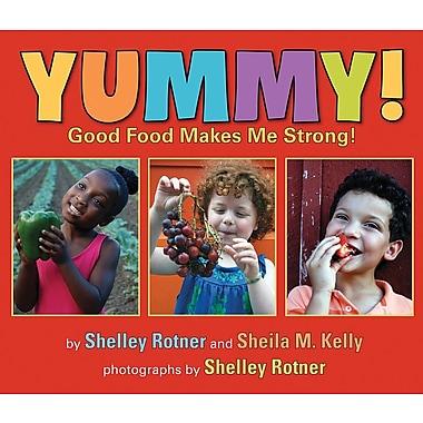 Yummy!: Good Food Makes Me Strong!
