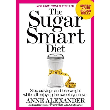 The Sugar Smart Diet: Stop Cravings and Lose Weight While Still Enjoying the Sweets You Love!