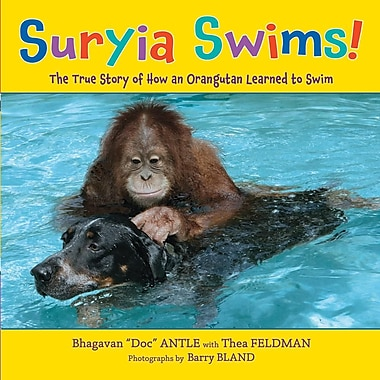 Suryia Swims!: The True Story of How an Orangutan Learned to Swim