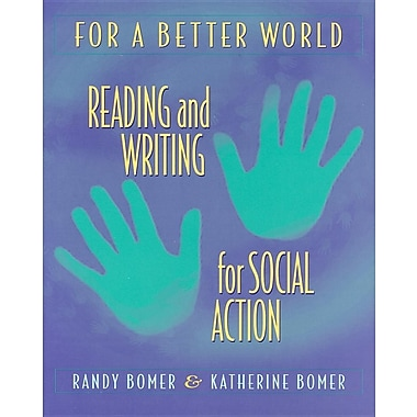 For a Better World: Reading and Writing for Social Action, New Book