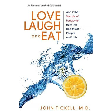 Love, Laugh, and Eat: And Other Secrets of Longevity from the Healthiest People on Earth