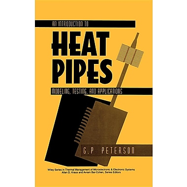 An Introduction to Heat Pipes: Modeling, Testing, and Applications
