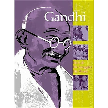 Gandhi: His Life, His Struggles, His Words (Great Spiritual Figures of Modern Times)