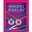 Making Jewelry (How-To Library (Cherry Lake))