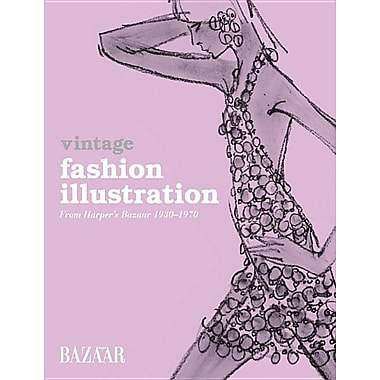 Vintage Fashion Illustration: From Harper's Bazaar 1930 - 1970