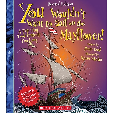 You Wouldn't Want to Sail on the Mayflower!: A Trip That Took Entirely Too Long