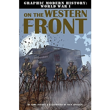 On the Western Front (Graphic Modern History: World War I)