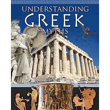 Understanding Greek Myths (Myths Understood (Crabtree))