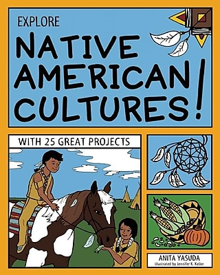 Explore Native American Cultures!: With 25 Great Projects 619696