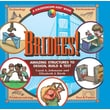 Bridges! Amazing Structures To Design, Build And Test (Turtleback School & Library Binding Edition)