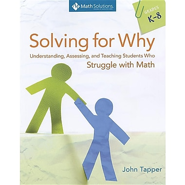 Solving for Why: Understanding, Assessing, and Teaching Students Who Struggle with Math
