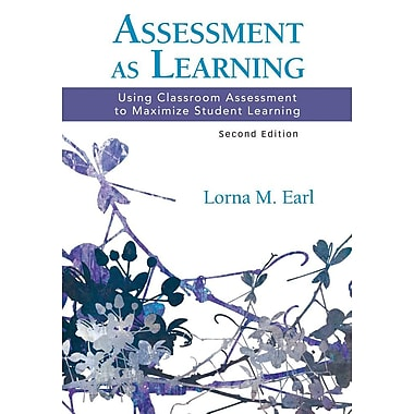Assessment as Learning: Using Classroom Assessment to Maximize Student Learning