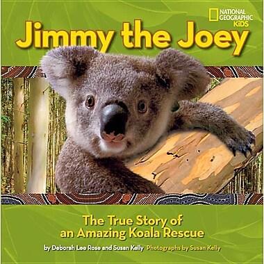 Jimmy the Joey: The True Story of an Amazing Koala Rescue