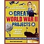 GREAT WORLD WAR II PROJECTS: YOU CAN BUILD