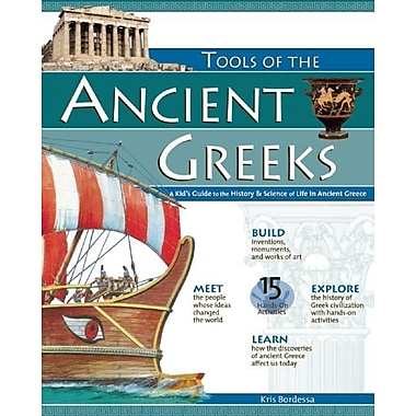 Tools of the Ancient Greeks A Kid's Guide to the History & Science of Life in Ancient Greeks