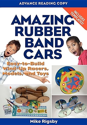 Amazing Rubber Band Cars: Easy-to-Build Wind-Up Racers, Models, and Toys 616120