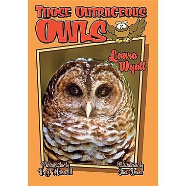 Those Outrageous Owls (Those Amazing Animals)