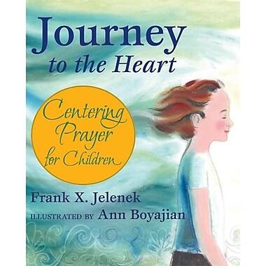Journey to the Heart: Centering Prayer for Children