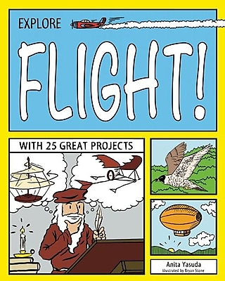 Explore Flight!: With 25 Great Projects (Explore Your World) 611151