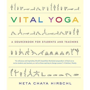 Vital Yoga: A Sourcebook for Students and Teachers