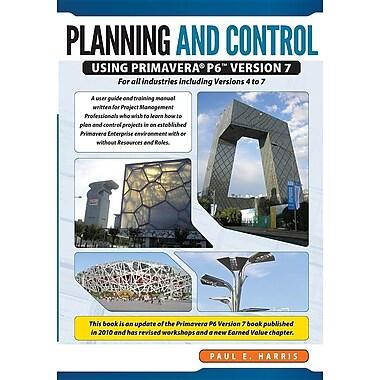 Planning & Control Using Primavera P6 Version 7