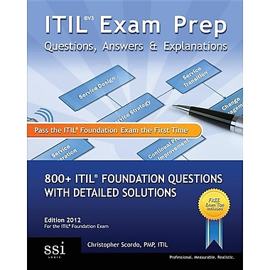 ITIL V3 Exam Prep Questions, Answers, & Explanations: