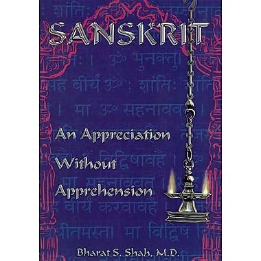 Sanskrit: An Appreciation Without Apprehension