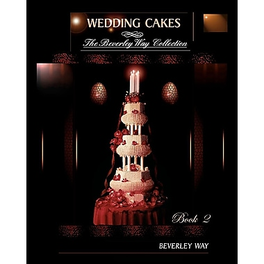 Wedding Cakes: The Beverley Way Collection