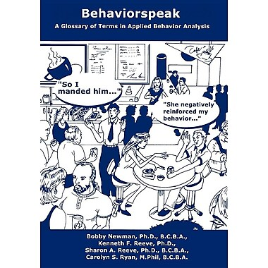 Behaviorspeak: A Glossary of Terms in Applied Behavior Analysis (Volume 1)
