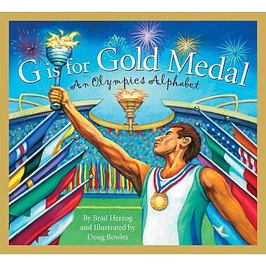 G is for Gold Medal: An Olympics Alphabet (Sports Alphabet)