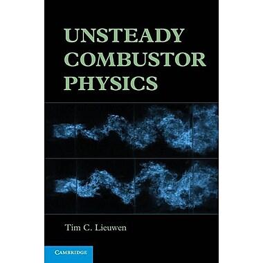 Unsteady Combustor Physics