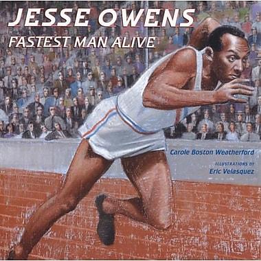 Jesse Owens: Fastest Man Alive