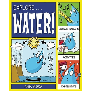 Explore Water!: 25 Great Projects, Activities, Experiments (Explore Your World)