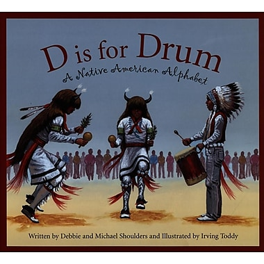 D Is for Drum: A Native American Alphabet (Sleeping Bear Alphabets)