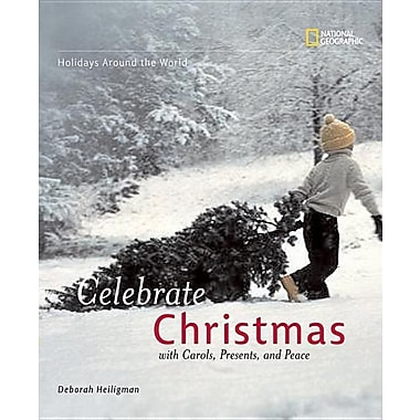 Holidays Around The World: Celebrate Christmas: With Carols, Presents, and Peace